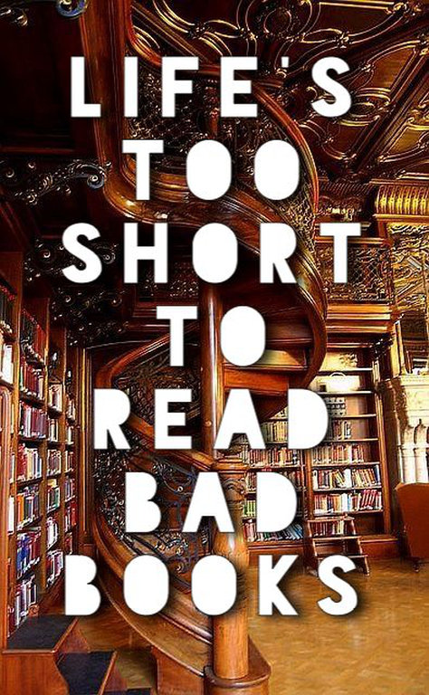 Life is too short to read bad books