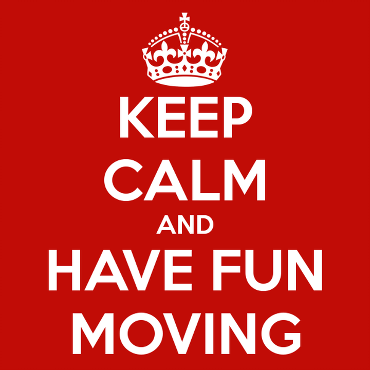 Keep Calm and Have Fun Moving