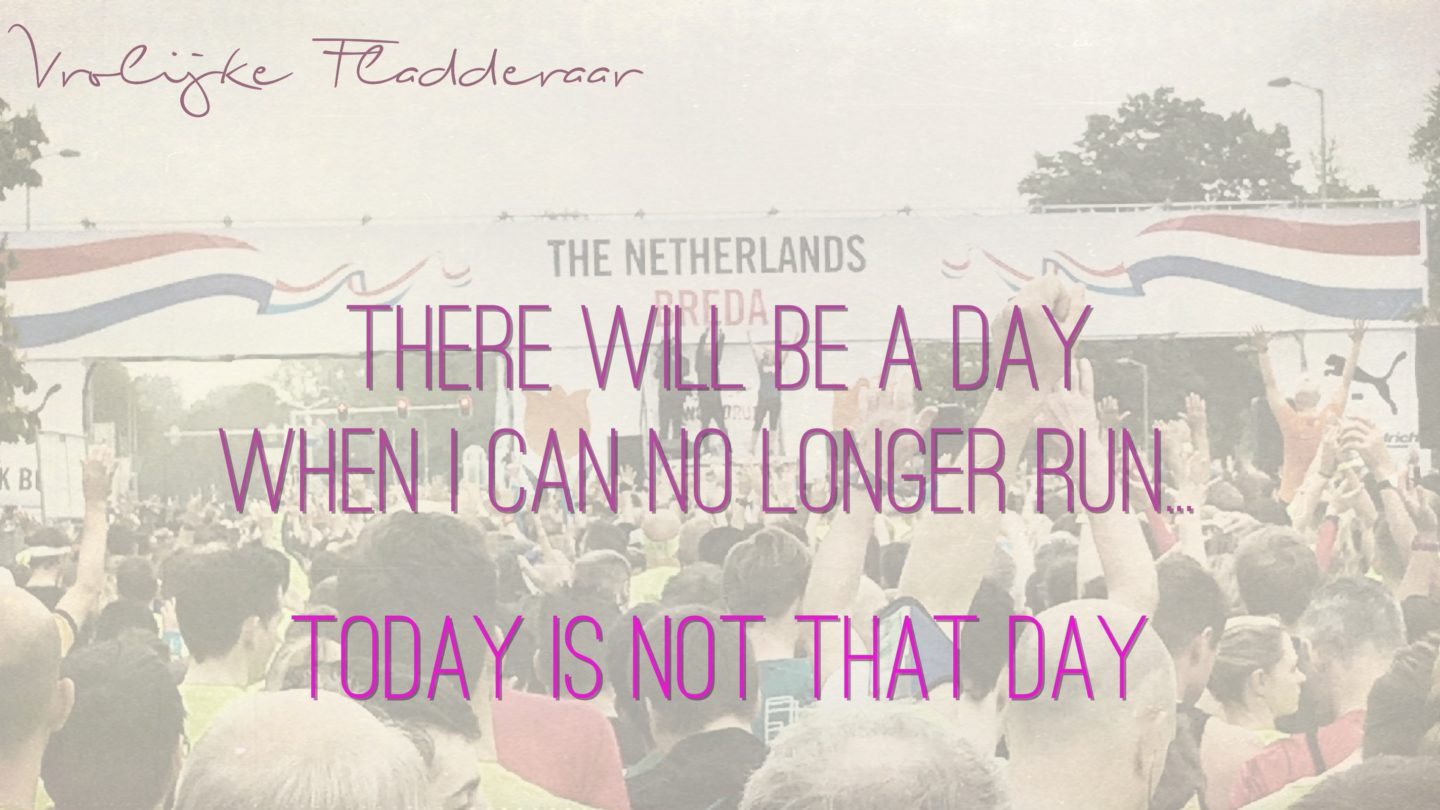 Weer een week… #7: There will be a day when I can no longer run… Today is not that day