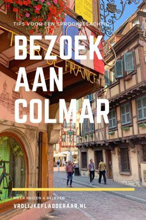 Pinterest pin met de tekst 'tips voor een sprookjesachtig bezoek aan Colmar' met een foto van het charmante Franse stadje